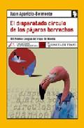 Portada de EL DISPARATADO CIRCULO DE LOS PAJAROS BORRACHOS