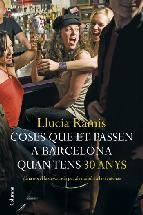 Portada de COSES QUE ET PASSEN A BARCELONA QUAN TENS TRENTA ANYS (EBOOK)