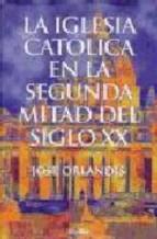 Portada de LA IGLESIA CATOLICA EN LA SEGUNDA MITAD DEL SIGLO XX