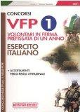 Portada de CONCORSI VFP 1. VOLONTARI IN FERMA PREFISSATA DI UN ANNO. ESERCITO ITALIANO. ACCERTAMENTI PSICO-FISICO-ATTITUDINALI (CONCORSI NELLE FORZE ARMATE E DI POLIZIA)