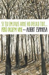 Portada de SI TU EM DIUS VINE HO DEIXO TOT... PERÒ DIGUEM VINE (EBOOK)
