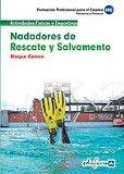 Portada de NADADORES DE RESCATE Y SALVAMENTO. BLOQUE COMUN. FORMACION PROFESIONAL PAR AEL EMPLEO