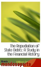 Portada de THE REPUDIATION OF STATE DEBTS: A STUDY IN THE FINANCIAL HISTORY