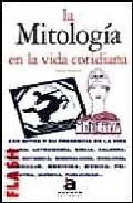 Portada de LA MITOLOGIA EN LA VIDA COTIDIANA