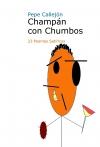 Portada de PEPE CALLEJÓN  CHAMPÁN CON CHUMBOS