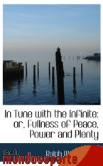 Portada de IN TUNE WITH THE INFINITE: OR, FULLNESS OF PEACE, POWER AND PLENTY