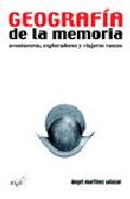 Portada de GEOGRAFIA DE LA MEMORIA: AVENTUREROS, EXPLORADORES Y VIAJEROS VASCOS