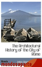 Portada de THE ARCHITECTURAL HISTORY OF THE CITY OF ROME