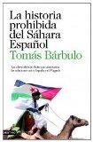 Portada de LA HISTORIA PROHIBIDA DEL SAHARA ESPAÑOL