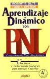 Portada de APRENDIZAJE DINAMICO CON PNL: UNA NUEVA Y REVOLUCIONARIA PROPUESTA PARA APRENDER Y ENSEÑAR