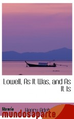 Portada de LOWELL, AS IT WAS, AND AS IT IS