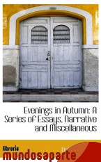 Portada de EVENINGS IN AUTUMN: A SERIES OF ESSAYS, NARRATIVE AND MISCELLANEOUS