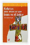 Portada de RELATOS PARA ANUNCIAR QUE JESUS ES EL SEÑOR