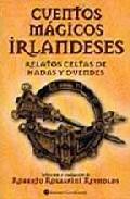 Portada de CUENTOS MAGICOS IRLANDESES: RELATOS CELTAS DE HADAS Y DUENDES