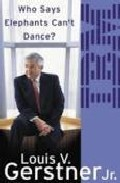 Portada de WHO SAYS ELEPHANTS CAN T DANCE: INSIDE IBM S HISTORIC TURNAROUND