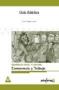 Portada de DEMOCRACIA Y TRABAJO, DESARROLLO SOCIAL Y FUNCIONAL: GUIA DIDACTICA