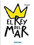 Portada de EL REY DEL MAR (PRIMERAS TRAVESIAS)
