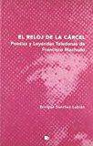 Portada de EL RELOJ DE LA CARCEL: POESIAS Y LEYENDAS TOLEDANAS DE FRANCISCO MACHADO