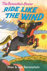 Portada de THE BERENSTAIN BEARS CHAPTER BOOK: RIDE LIKE THE WIND