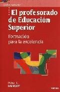 Portada de EL PROFESORADO DE EDUCACION SUPERIOR: FORMACION PARA LA EXCELENCIA