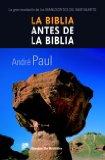 Portada de LA BIBLIA ANTES DE LA BIBLIA: LA GRAN REVELACION DE LOS MANUSCRITOS DEL MAR MUERTO