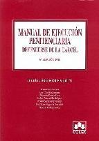 Portada de MANUAL DE EJECUCION PENITENCIARIA: DEFENDERSE DE LA CARCEL (6ª ED)