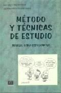 Portada de METODO Y TECNICAS DE ESTUDIO: GUIA PRACTICA PARA ESTUDIANTES