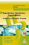Portada de FACULTATIVOS SANITARIOS ESPECIALISTAS DEL SERVICIO MURCIANO DE SALUD: MEDICOS DE FAMILIA DE ATENCION PRIMARIA. TEMARIO PARTE ESPECIFICA. VOLUMEN I