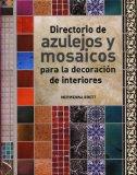 Portada de DIRECTORIO DE AZULEJOS Y MOSAICOS: PARA LA DECORACIÓN DE INTERIORES (DIRECTORIOS)