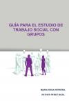 Portada de GUÍA PARA  EL ESTUDIO DE TRABAJO SOCIAL CON GRUPOS