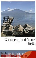 Portada de SNOWDROP, AND OTHER TALES