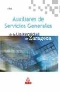Portada de AUXILIARES DE SERVICIIOS GENERALES DE LA UNIVERSIDAD DE ZARAGOZA.TEST Y CASOS PRACTICOS