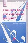 Portada de CAMINOS HACIA UNA EDUCACION INCLUSIVA