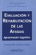 Portada de EVALUACION Y REHABILITACION DE LAS AFASIAS: APROXIMACION COGNITIVA