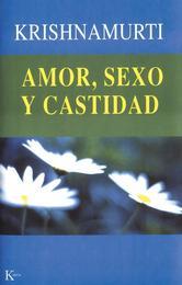 Portada de AMOR, SEXO Y CASTIDAD - EBOOK