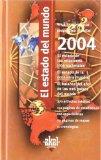 Portada de EL ESTADO DEL MUNDO 2004: ANUARIO ECONOMICO GEOPOLITICO MUNDIAL