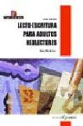 Portada de LECTO-ESCRITURA PARA ADULTOS NEOLECTORES