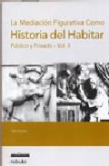 Portada de HISTORIA DEL HABITAR : PUBLICO Y PRIVADO