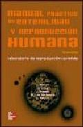 Portada de MANUAL PRACTICO DE ESTIRILIDAD Y REPRODUCCION HUMANA: LABORATORIODE REPRODUCCION ASISTIDA