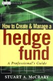 Portada de HOW TO CREATE AND MANAGE A HEDGE FUND: A PROFESSIONAL'S GUIDE (WILEY FINANCE)