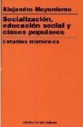 Portada de SOCIALIZACION, EDUCACION SOCIAL, CLASES POPULARES, ESTUDIOS HISTORICOS