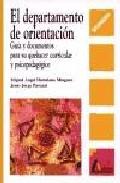 Portada de EL DEPARTAMENTO DE ORIENTACION: GUIA Y DOCUMENTOS PARA SU QUEHACER CURRICULAR Y PSICOPEDAGOGICO