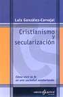 Portada de CRISTIANISMO Y SECULARIZACION: COMO VIVIR LA FE EN UNA SOCIEDAD SECULARIZADA