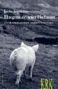 Portada de EL REGRESO DEL SEÑOR HOFFMANN Y OTROS RELATOS DE AMBIENTE ENTERO