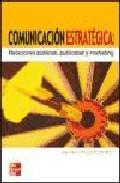 Portada de COMUNICACION ESTRATEGICA: RELACIONES PUBLICAS, PUBLICIDAD Y MARKETING