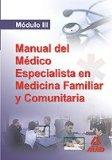 Portada de MANUAL DEL MEDICO ESPECIALISTA EN MEDICINA FAMILIAR Y COMUNITARIA. MODULO III