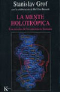 Portada de LA MENTE HOLOTROPICA : LOS NIVELES DE LA CONCIENCIA HUMANA