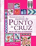 Portada de MANUAL PRACTICO DE MOTIVOS DE PUNTO DE CRUZ: MAS DE 1.000 IDEAS CON ILUSTRACIONES