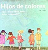 Portada de HIJOS DE COLORES: TODO LO QUE DEBES SABER SOBRE LA ADOPCION