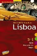 Portada de UN CORTO VIAJE A LISBOA 2010: 3 EN 1 GUIA, DIRECCIONES, MAPA
